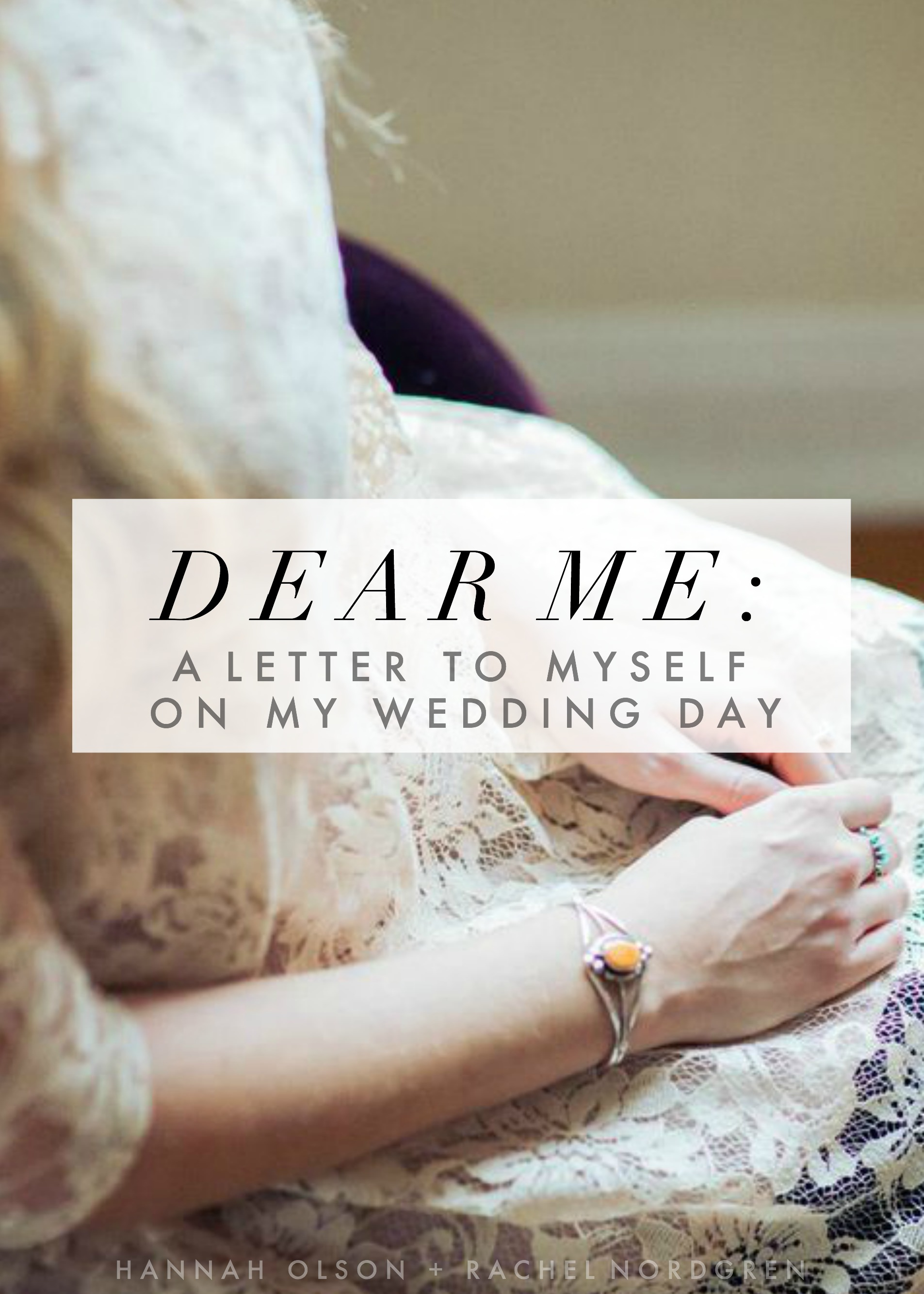Dear Me: A Letter to myself on my Wedding Day