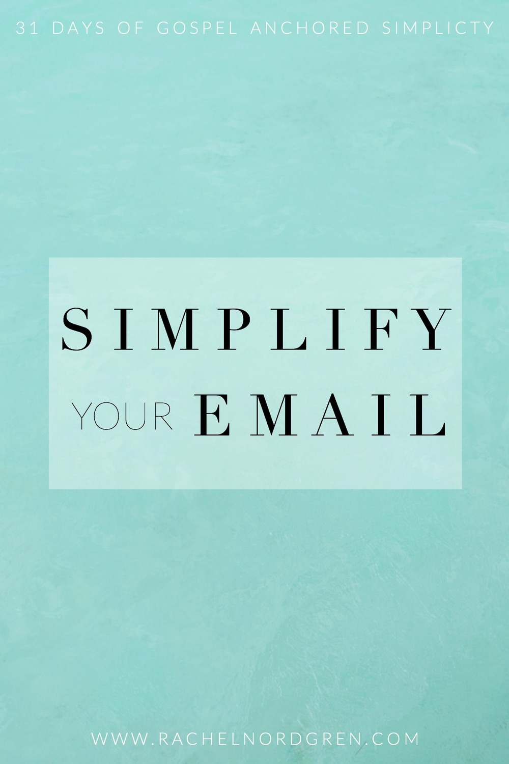 Write 31 Days: How to Simplify Your Email