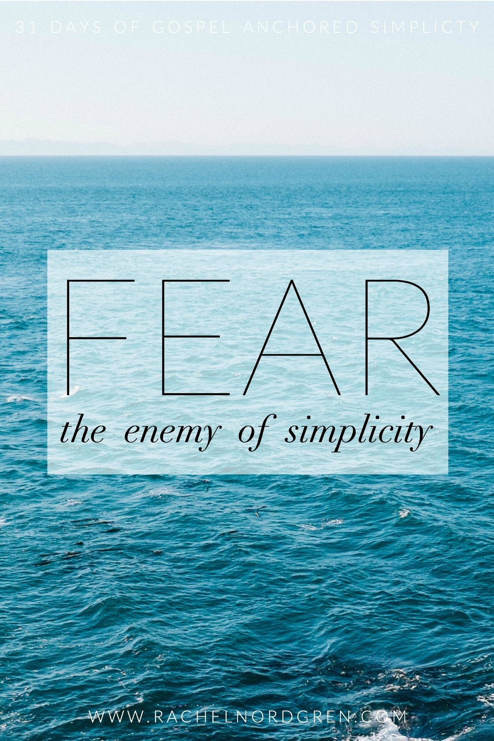 Write-31-Days-Fear-the-enemy-of-simplicity-7.jpg
