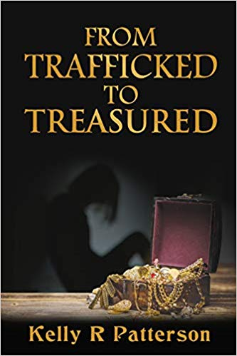 From Trafficked to Treasured - Kelly R Patterson.jpeg