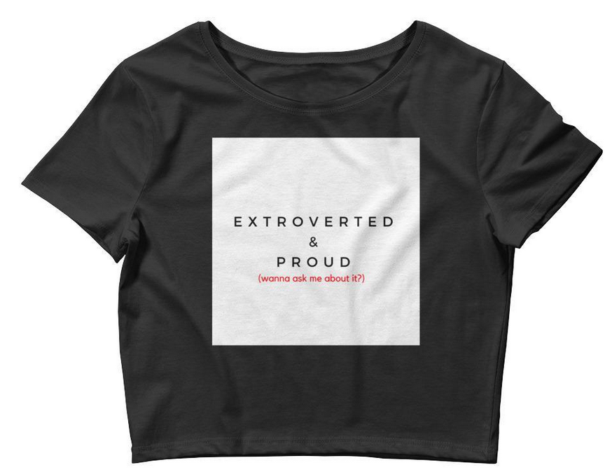 Our Favorite: Extroverted & Proud Crop Top