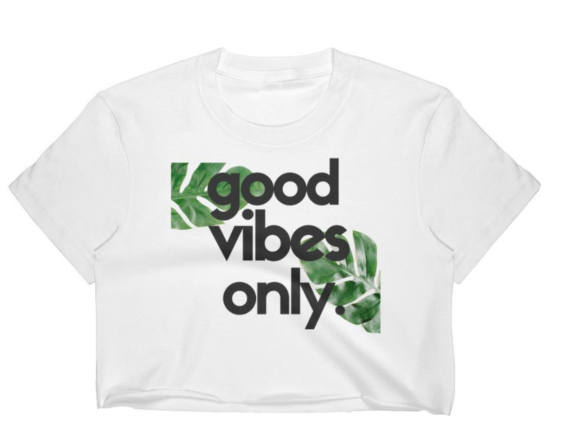 Most Popular: 'Good Vibes Only' Crop Top