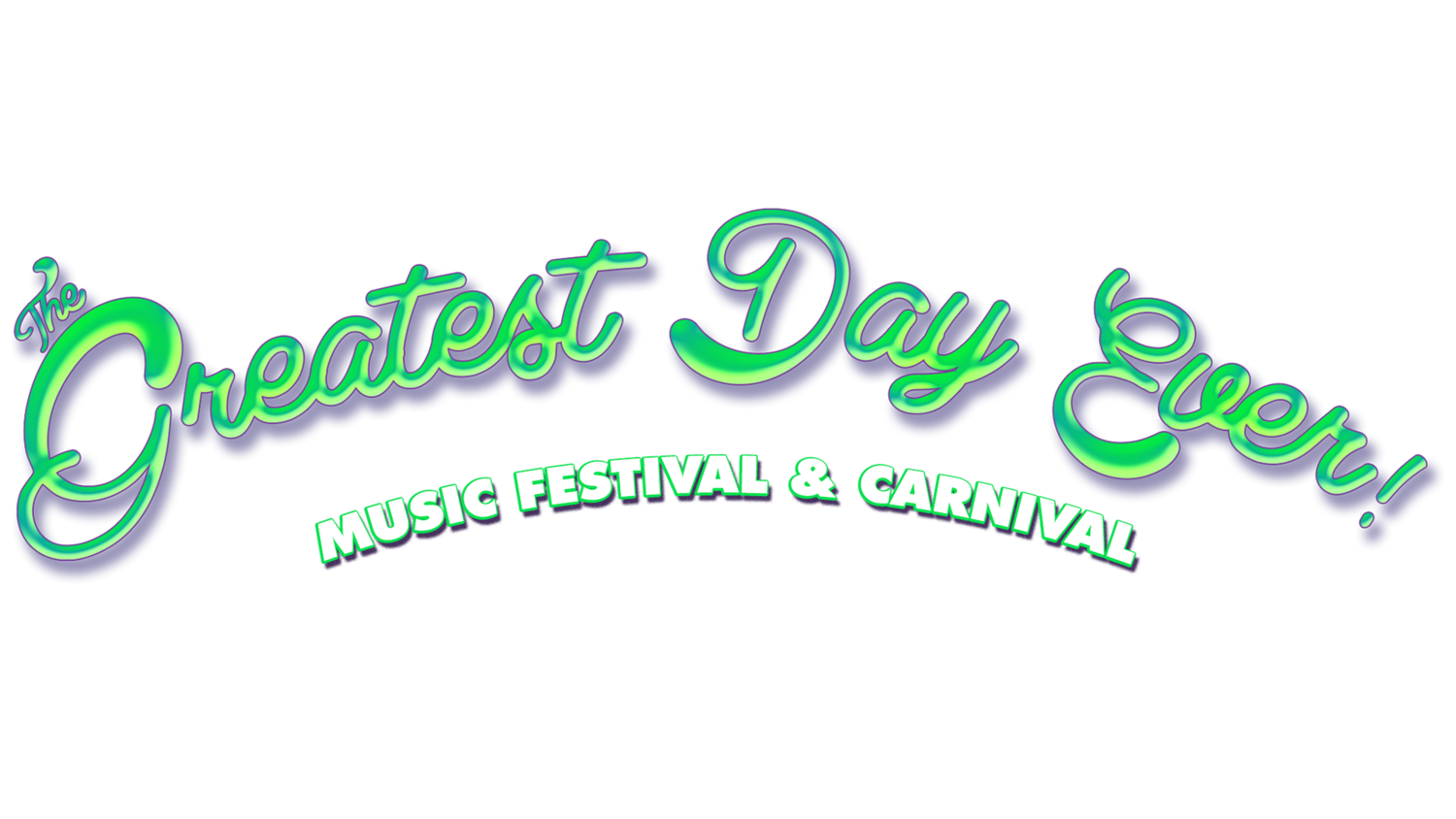 The Greatest Day Ever! Music Festival & Carnival
