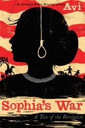 Avi. Sophia's War: A Tale of the Revolution. Beach Lane Books and Simon & Schuster, 2012. 302 pp. Grades 5-7.