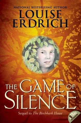 Erdrich, Louise. The Game of Silence (The Birchbark House #2). HarperCollins, 2005. 256 pp. grades 5-8.