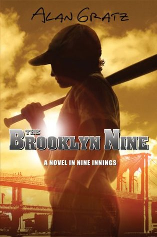 Gratz, Alan. The Brooklyn Nine: A Novel in Nine Innings. Dial, 2009. 299 pp. Grades 6-8.