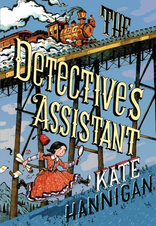 Hannigan, Kate. The Detective's Assistant. Little Brown & Co., 2015. 368 pp. Grades 4-7.