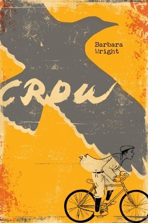 Wright, Barbara. Crow. Random House, 2012. 297 pp. Grades 6-8.
