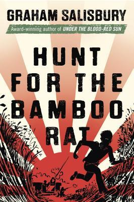 Salisbury, Graham. Hunt for the Bamboo Rat (Prisoners of the Empire #4). Wendy Lamb, 2014. 336 pp. Grades 5-8.