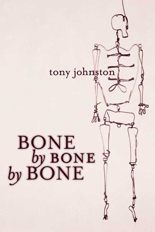 Johnston, Tony. Bone by Bone by Bone. Roaring Brook Press, 2007. 184 pp. Grades 6-8.
