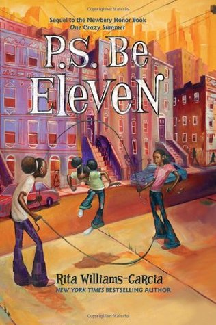 Williams-Garcia, Rita. P.S. Be Eleven (Gaither Sisters #2). Amistad/HarperCollins, 2013. 272 pp. Grade 5-7.