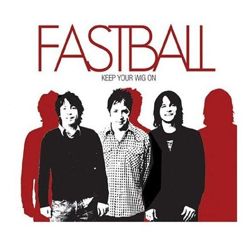 Fastball, Keep Your Wig On Album