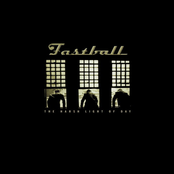 Fastball, The Harsh Light of Day Album