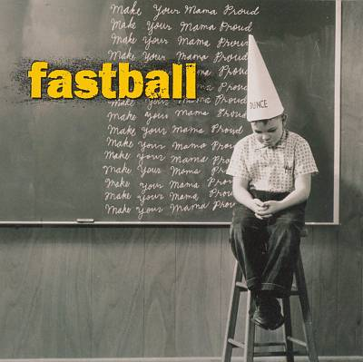 Fastball, Make Your Mama Proud Album