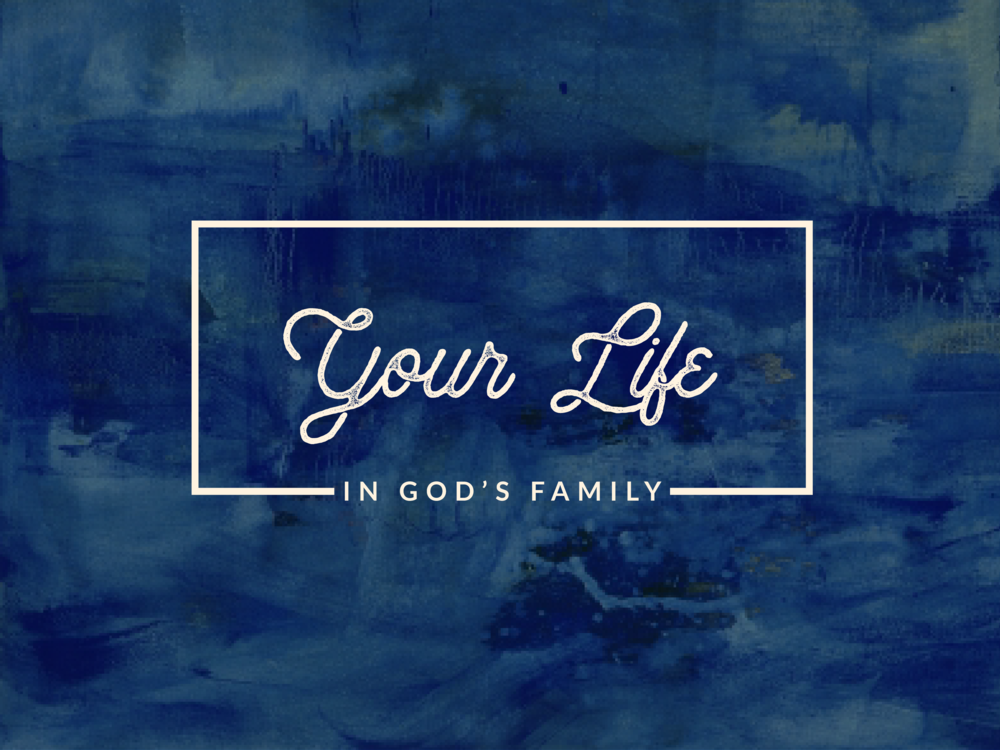 Your Life In God's Family-01.png