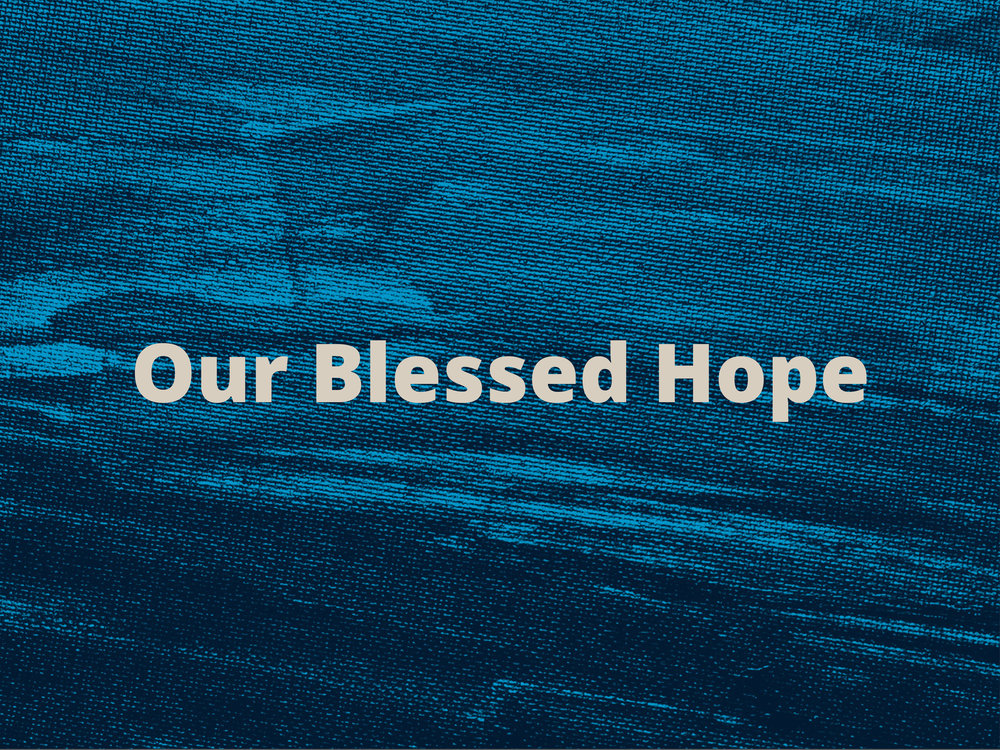 Our Blessed Hope-02.jpg