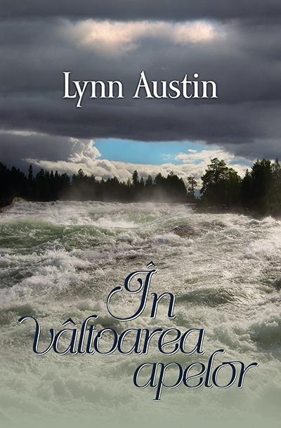 Lynn Austin - În Vâltoarea Apelor