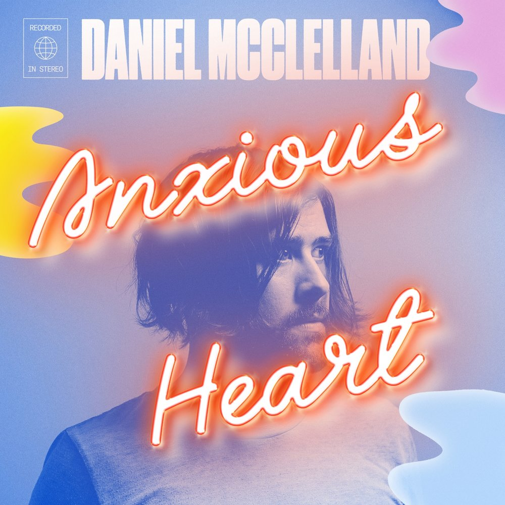daniel_mcclelland-anxious_heart-artwork_resizedto1500_with_Stereo.jpg