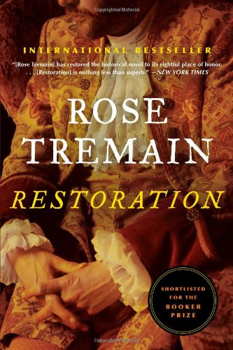 "Restoration by Rose Tremain ""The books of Rose Tremain are great adventure/historical fiction novels."" This one is set in the time of King Charles II."