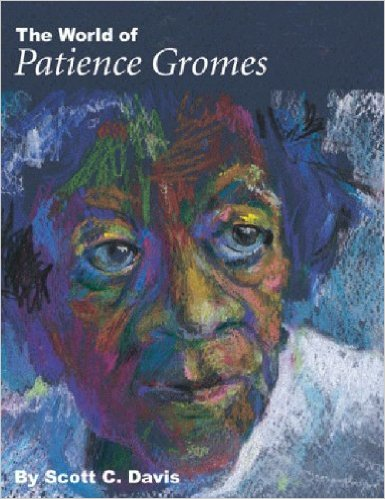 The World of Patience Gromes  by Scott C. Davis