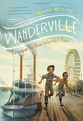 Wanderville: Escape to the World's Fair  by Wendy McClure