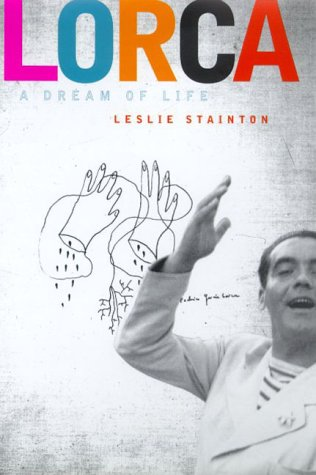 Lorca: A Dream of a Life  by Leslie Stainton