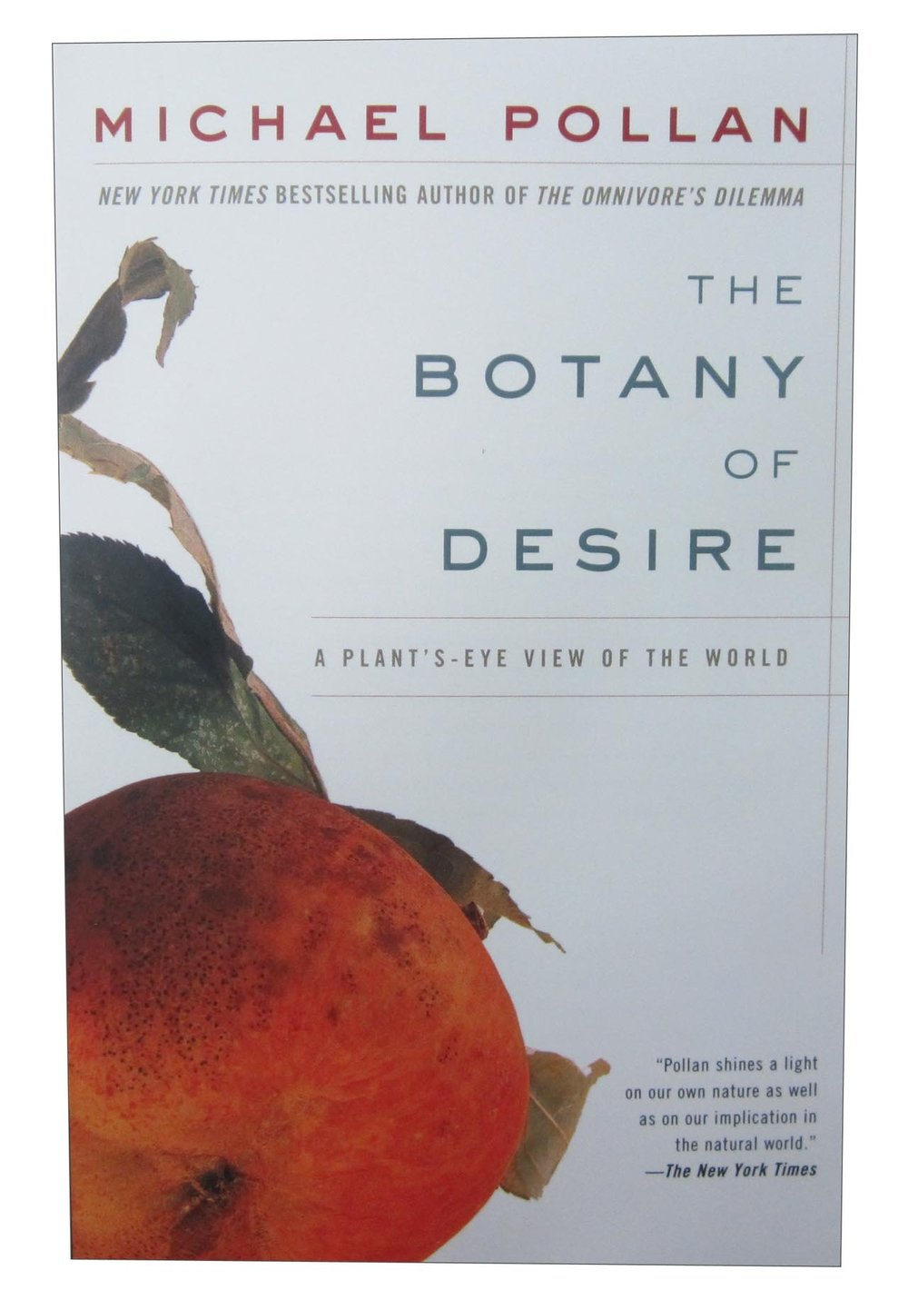 "The Botany of Desire  by Michael Pollan  "" I love how he provided historical context for the forces that shaped agricultural practices for some of our most important crop plants including apple and potato.  It's just a good read."""