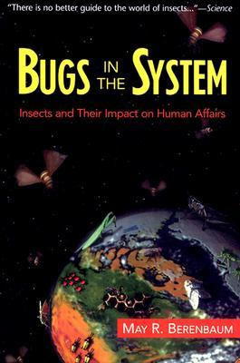"""Bugs in the System by May Berenbaum  """" It's 20 years old, but really demonstrates why insects matter."""""""