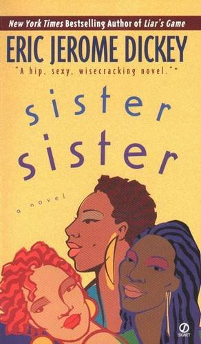 Sister Sister  by Eric Jerome Dickey