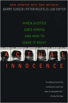 Actual Innocence by Barry Scheck, Peter Neufeld, and Jim Dwyer