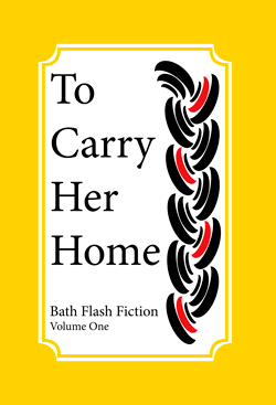 'FALKLAND ISLAND WALK' is published in       To Carry Her Home, Bath Flash Fiction (anthology) Volume One.