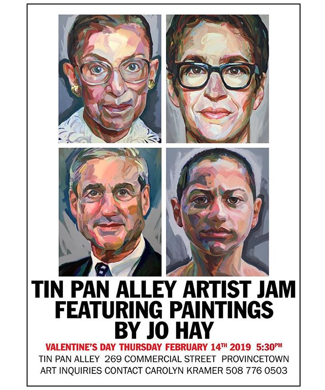 One night only exhibit of Jo's Persisters series at Tin Pan Alley Provincetown.  Thank you @tin.pan for including @johayartist Jo Hay as one of your featured artists in your Artist Jam Thursday nights. What better way to spend Valentines Day than having a romantic dinner, sipping champagne, seeing great art, and listening to some jammin' music!  For any inquiries on attending contact @tin.pan . For any art inquiries please contact Carolyn Kramer @ 508-776-0503.  Thank you !!! #ruthbaderginsburg #rbg #notoriousrbg #emmagonzalez #rachelmaddow #robertmueller #persisters #ARTRULES