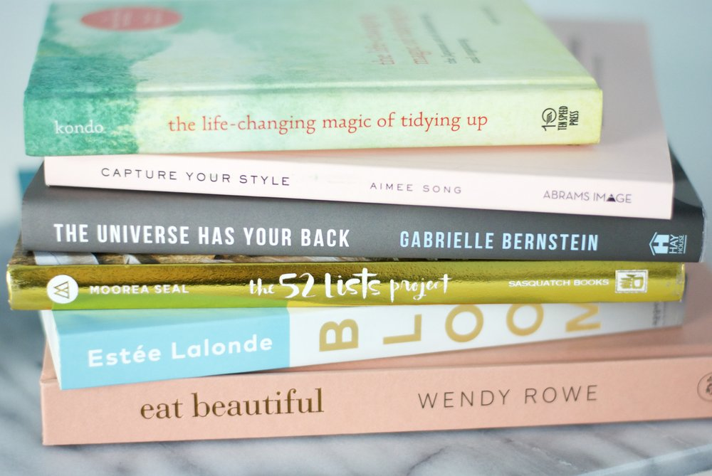 Beauty by Brittany, The Life Changing Magic of Tidying Up by Marie Kondo, Capture Your Style by Aimee Song, The Universe Has Your Back by Gabrielle Bernstein, The 52 Lists P  roject by Moorea Seal, Bloom by Estée Lalonde, Eat Beautiful by Wendy Rowe