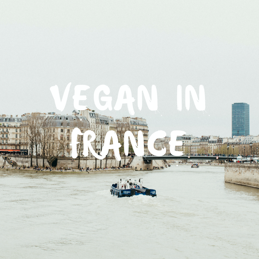 How to: Veganism in France Blog- amelietahiti.com