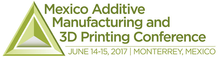 Mexico Additive Manufacturing and 3D Printing Conference