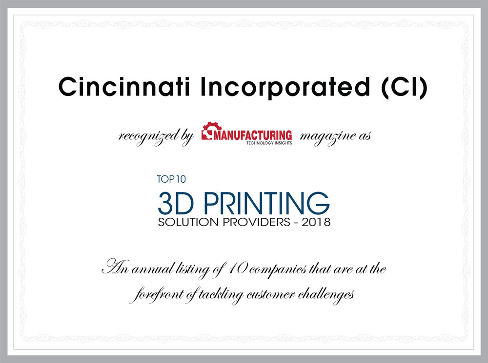 Top 10 3D Printing Solution Providers certificate for:  Embracing new initiatives to reinvigorate a leadership position in technology, quality and service to its customers in the additive manufacturing field