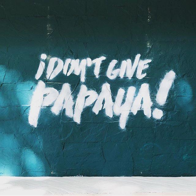 #dontgivepapaya