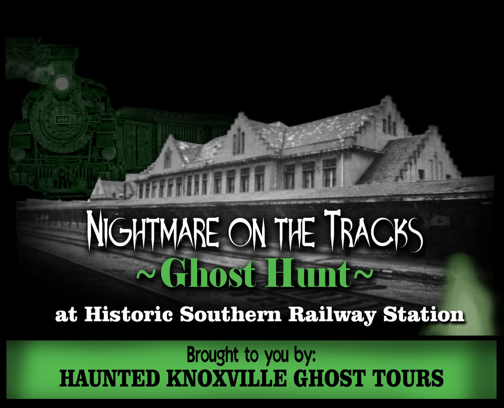 nightmare on the tracks knoxville tn ghost hunt