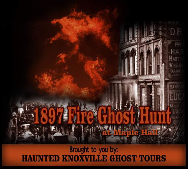 Great fire investigation ghost hunt knoxville tn