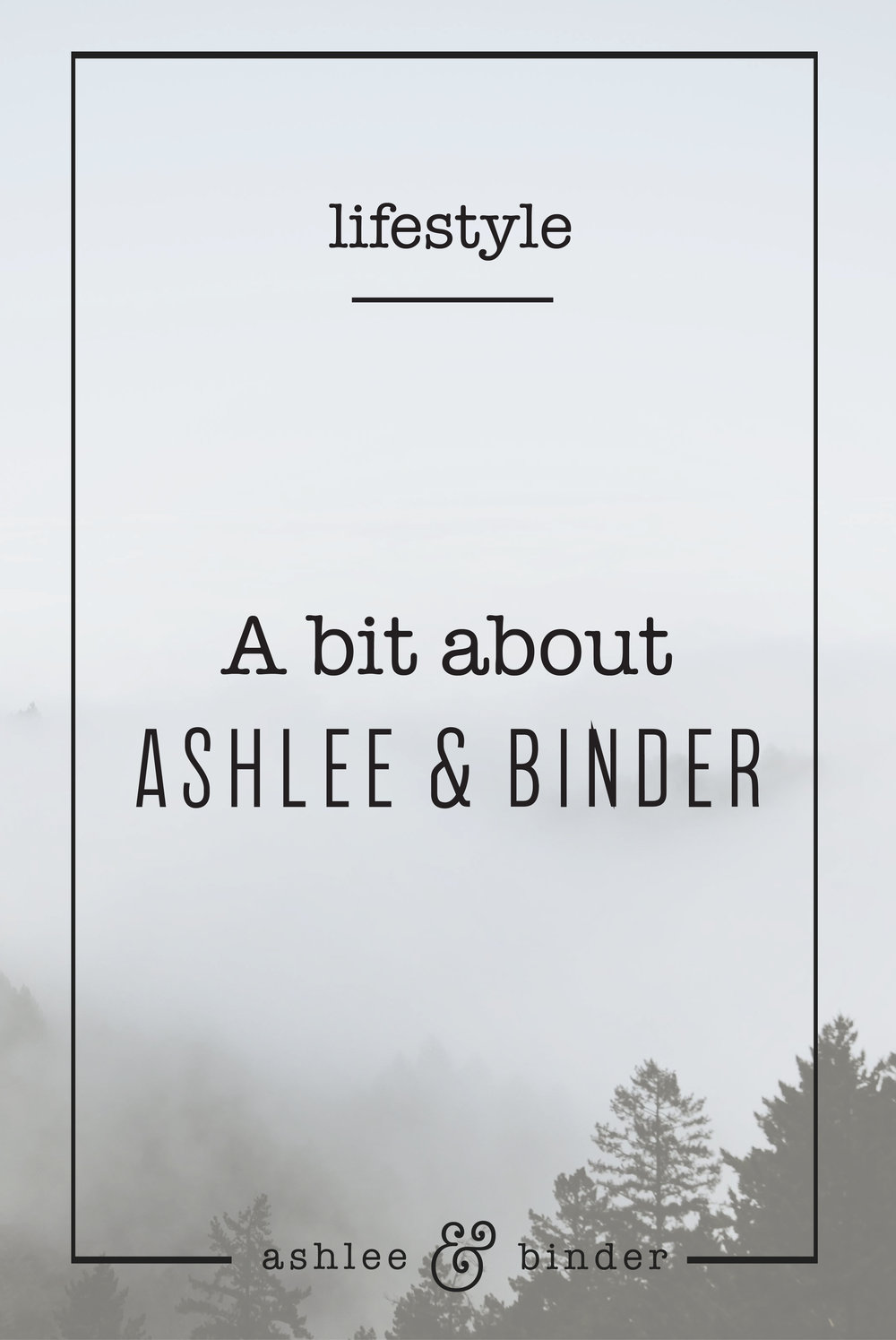 A Bit About Ashlee & Binder