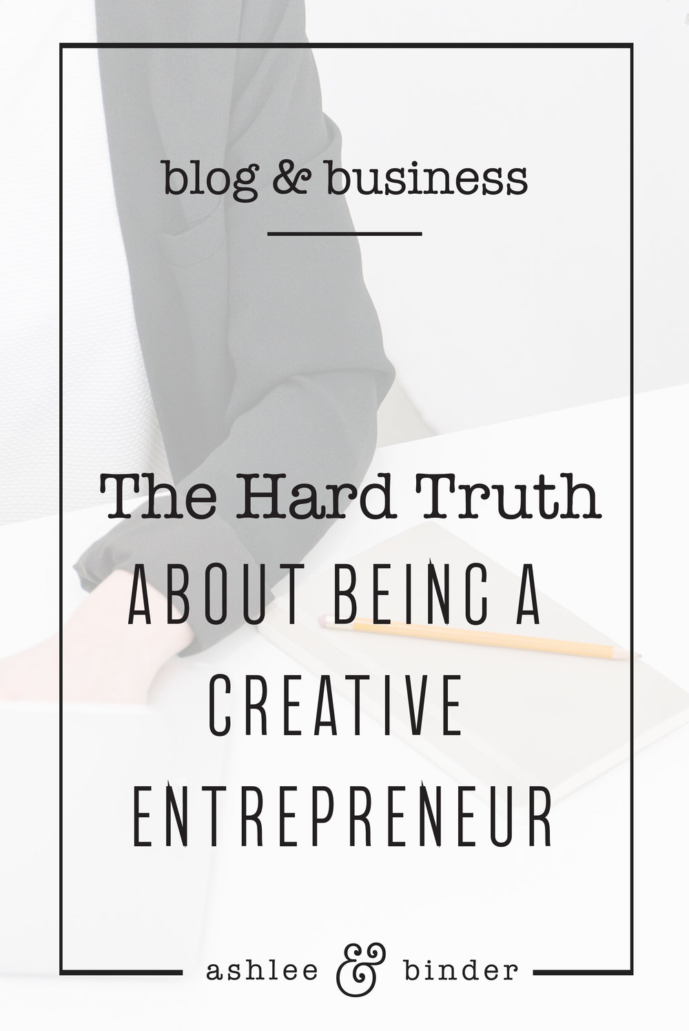 The Hard Truth About Being a A Creative Entrepreneur