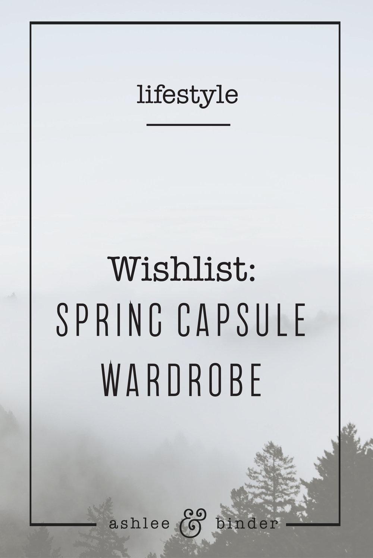 Wishlist: Spring Capsule Wardrobe 2017