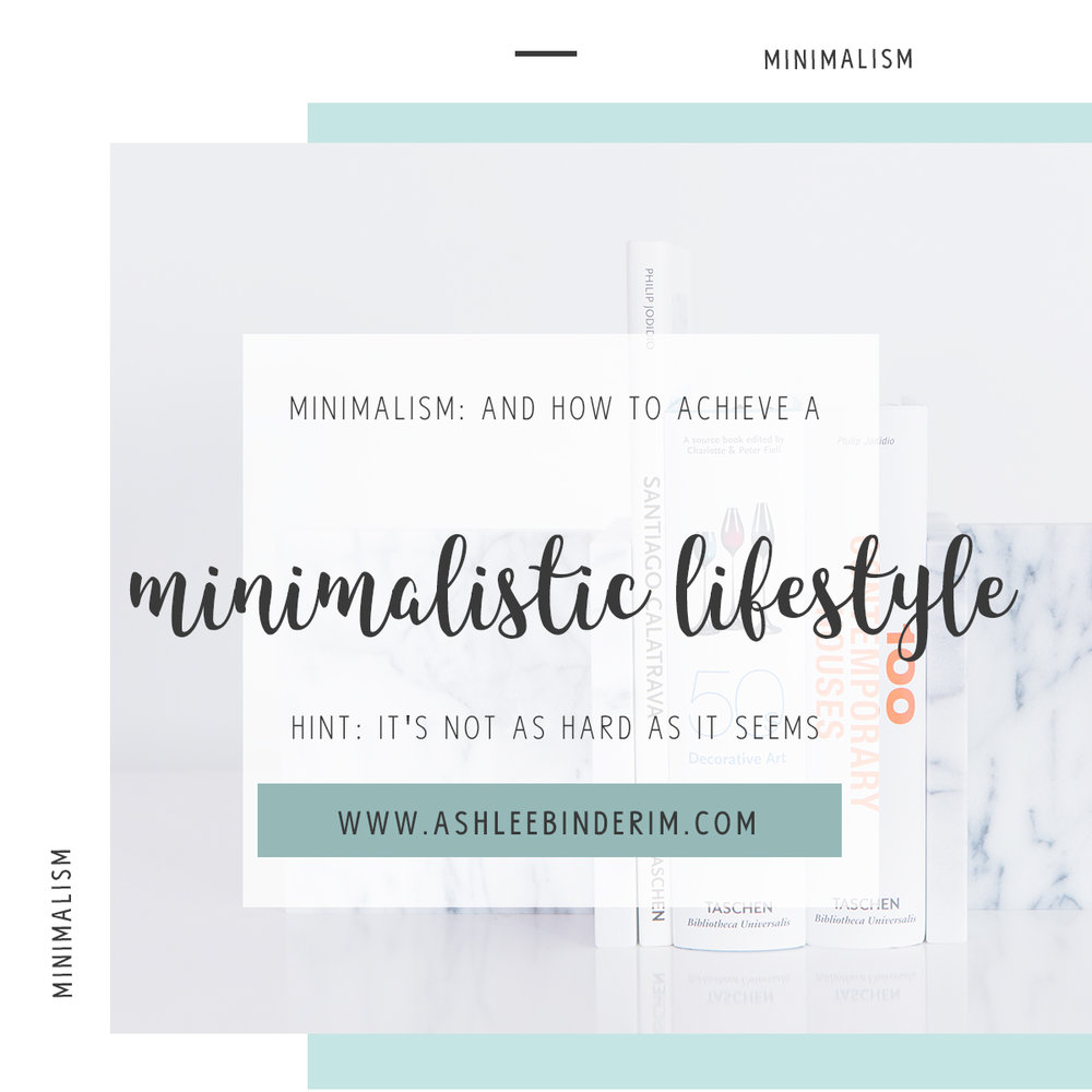 Minimalism and how to achieve a minimalistic lifestyle