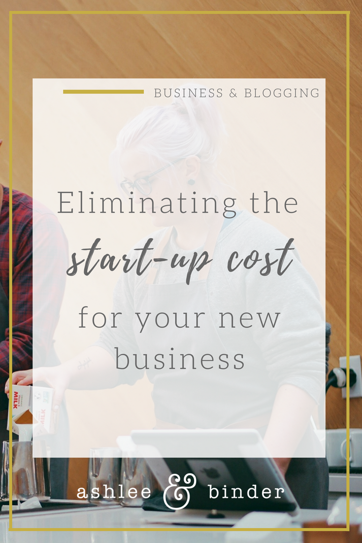Eliminating the startup cost for your business