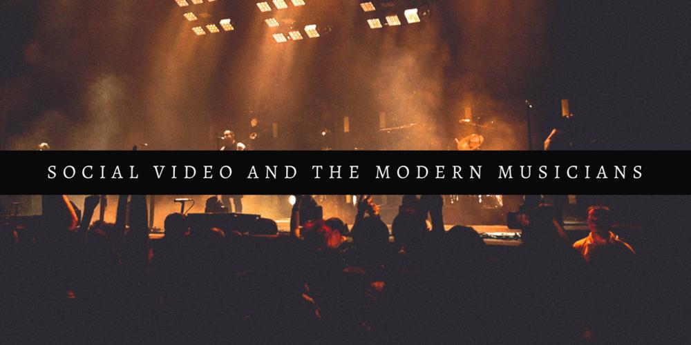 socialvideoandthemodernmusican