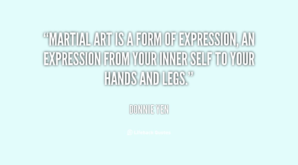 Martial Arts is a form of expression