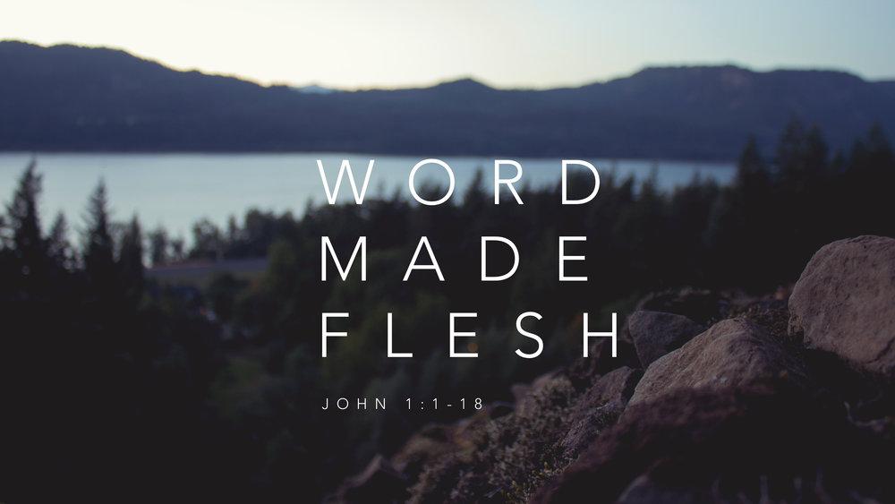 1 - word made flesh.jpg