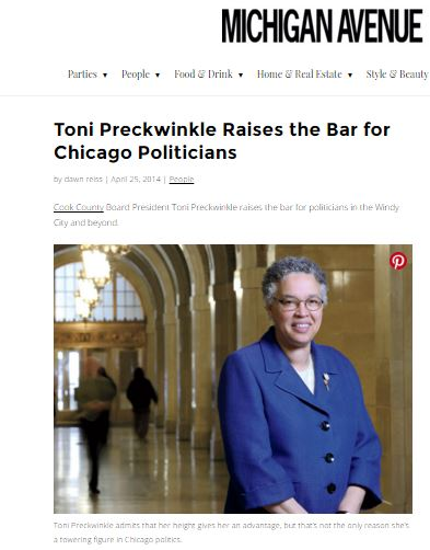 "Some have called her ""the Tower of Blunt."" At six feet tall, Toni Preckwinkle, president of the Cook County Board of Commissioners, is a female force whose no-nonsense style has made her one of the most powerful politicians—of any gender—in all of Chicago."