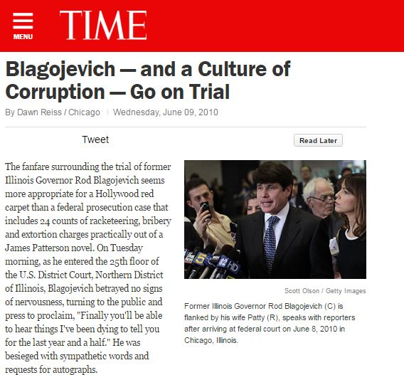 The fanfare surrounding the trial of former Illinois Governor Rod Blagojevich seems more appropriate for a Hollywood red carpet than a federal prosecution case that includes 24 counts of racketeering, bribery and extortion charges practically out of a James Patterson novel.