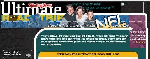 Thirty cities, 30 stadiums and 30 games. Track our Road Trippers' every move and find out what lies ahead for Brian, Dawn and Jeff as they cross the fruited plain and frozen tundra on the ultimate NFL experience.